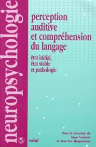 PERCEPTION AUDITIVE ET COMPREHENSION DU LANGAGE. - Etat initial, état stable et pathologie.pdf