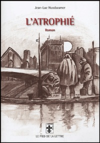Jean-Luc Nussbaumer - L'Atrophié.