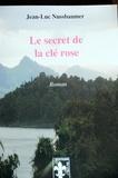 Jean-Luc Nussbaumer - Le secret de la clé rose.