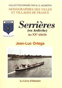 Jean-Luc Ortega - Serrières (en Ardèche) au XXe siècle.