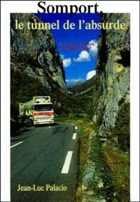 Jean-Luc Palacio - Somport, tunnel de l'absurde !.