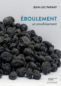 Jean-Luc Parant - Eboulement - Un envahissement.
