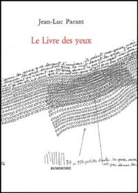 Jean-Luc Parant - Le livre des yeux.