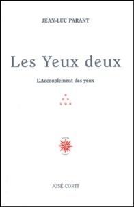 Jean-Luc Parant - Les yeux deux - L'Accouplement des yeux.