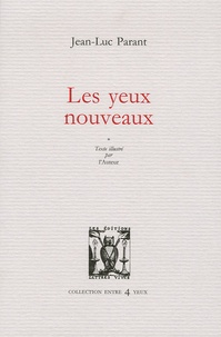 Jean-Luc Parant - Les yeux nouveaux.