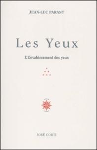 Jean-Luc Parant - Les yeux - L'Envahissement des yeux.
