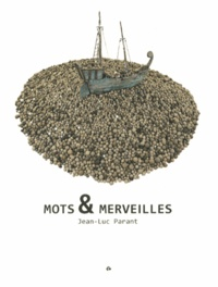 Jean-Luc Parant - Mots & Merveilles.