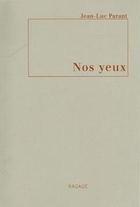 Jean-Luc Parant - Nos yeux - Figure CXL.
