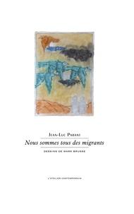 Jean-Luc Parant - Nous sommes tous des migrants.