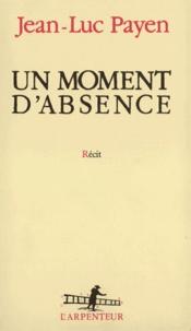 Jean-Luc Payen - Un moment d'absence.