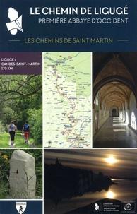 Jean-Luc Péchinot - Le chemin de Ligugé, première abbaye d'Occident - Les chemins de Saint Martin.