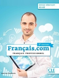 Jean-Luc Penfornis - Français.com niveau débutant A1-A2 - Français professionnel. 1 CD audio MP3