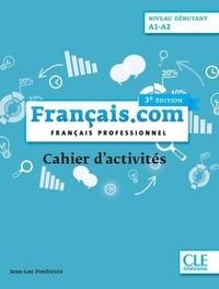 Téléchargez des livres pdf gratuits pour mobile Français.com Niveau débutant A1-A2  - Français professionnel. Cahier d'activités (French Edition) par Jean-Luc Penfornis RTF MOBI iBook