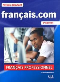 Téléchargement de livre en ligne gratuit Français.com Niveau débutant  - Méthode de français professionnel et des affaires 9782090380354 par Jean-Luc Penfornis (French Edition)