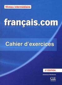 Français.com Niveau intermédiaire - Cahier dexercices - Méthode de français professionnel et des affaires.pdf