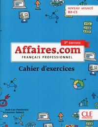 Jean-Luc Penfornis et Laurent Habert - Français professionnel Affaires.com niveau avancé B2-C1 - Cahier d'exercices.
