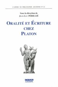 Jean-Luc Périllié - Oralité et écriture chez Platon.