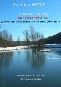 Jean-Luc Petit - Assedic Blues, Bureaucrate ou Quelques centaines de francs par mois.