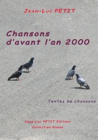 Jean-Luc Petit - Chansons d'avant l'an 2000.
