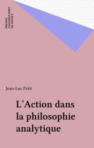 Jean-Luc Petit - L'action dans la philosophie analytique.