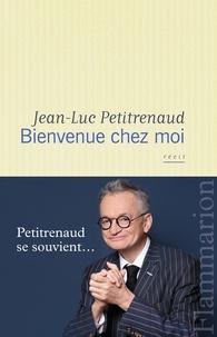 Jean-Luc Petitrenaud - Bienvenue chez moi.