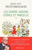Jean-Luc Petitrenaud - Les quatre saisons d'Emile et Marcelle.