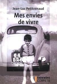 Jean-Luc Petitrenaud - Mes envies de vivre.
