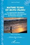 Jean-Luc Picard - Ma'ohi tumu et hutu painu - La construction identitaire dans la littérature contemporaine de Polynésie française.
