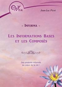 Jean-Luc Picot - Informa - Les informations bases et les composés - Des produits informés au coeur de la vie !.