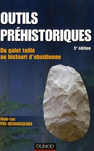 Jean-Luc Piel-Desruisseaux - Outils préhistoriques - Du galet taillé au bistouri d'obsidienne.