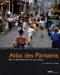 Jean-Luc Pinol et Maurice Garden - Atlas des Parisiens - De la Révolution à nos jours.