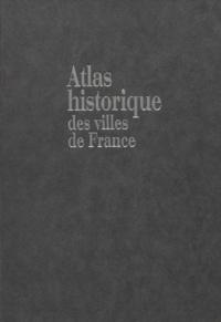 Jean-Luc Pinol - Atlas historique des villes de France.