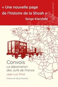 Jean-Luc Pinol - Convois - La déportation des Juifs de France.