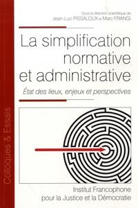 Jean-Luc Pissaloux et Marc Frangi - La simplification normative et administrative - Etat des lieux, enjeux et perspectives.