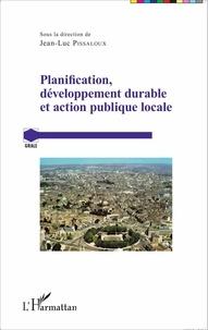 Jean-Luc Pissaloux - Planification, développement durable et action publique locale.