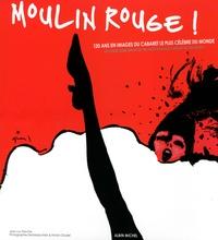 Deedr.fr Moulin Rouge! - 120 ans en images du cabaret le plus célèbre du monde Image