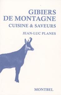 Jean-Luc Planès - Gibiers de montagne - Cuisine & saveurs.