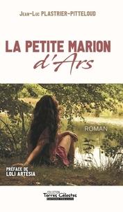 Jean-Luc Plastrier-Pitteloud - La petite Marion d'Ars.