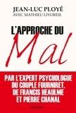 Jean-luc Ployé et Mathieu Livoreil - L'approche du mal.