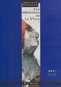 Jean-Luc Poisson - Les Mémoires de la ville.