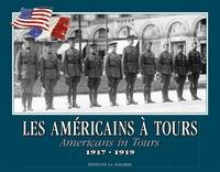 Jean-Luc Porhel - Les Américains à Tours (1917-1919).