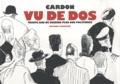 Jean-Luc Porquet et Cédric Biagini - Cardon vu de dos - Trente ans de dessins plus que politiques.