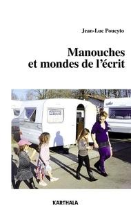 Jean-Luc Poueyto - Manouches et mondes de l'écrit.