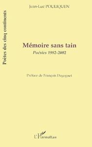 Jean-Luc Pouliquen - Mémoire sans tain - Poésies 1982-2002.