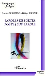 Jean-Luc Pouliquen et Philippe Tancelin - Paroles de poètes, poètes sur parole.