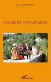 Jean-Luc Pouliquen - Un griot en Provence.