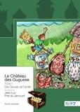 Jean-Luc Prat du Jancourt - Le chateau des Gugusse - Tome 1, Des Secrets de Famille.