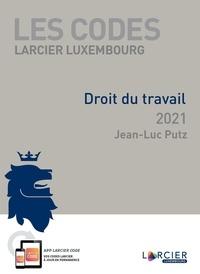 Jean-Luc Putz - Code Larcier Luxembourg - Droit du travail 2021 - À jour au 1er novembre 2020.