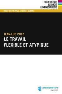 Jean-Luc Putz - Le travail flexible atypique.