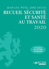 Jean-Luc Putz et José Aullo - Recueil Sécurité et santé au travail.